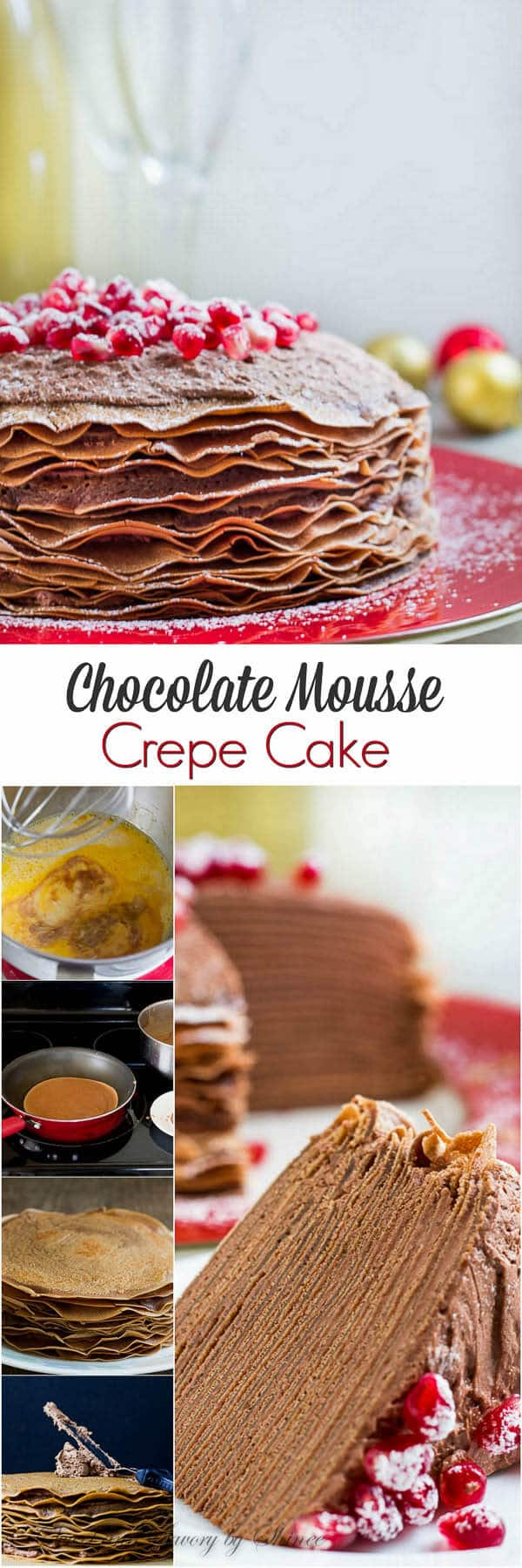 This beautiful chocolate mousse crepe cake is made of 20+ layers of delicate chocolate crepes filled with rich chocolate mousse filling and topped with festive red pomegranates.
