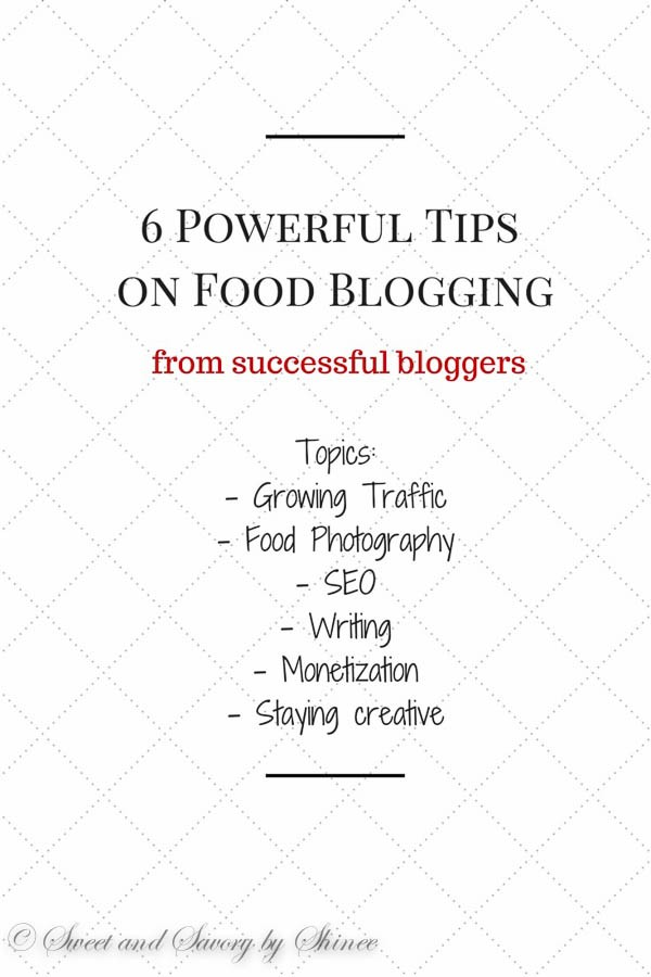 6 Amazing Tips on Food Blogging - 6 successful bloggers shared their best tips on various aspects of food blogging, such as traffic, monetization, food photography, writing, SEO, and staying creative.