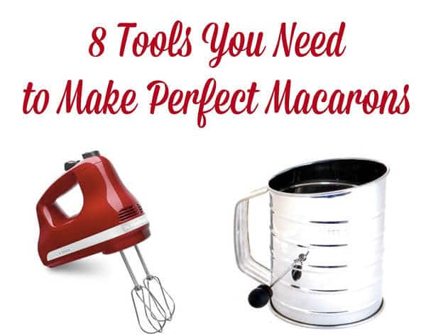 8 Tools You Need to Make Perfect Macarons
