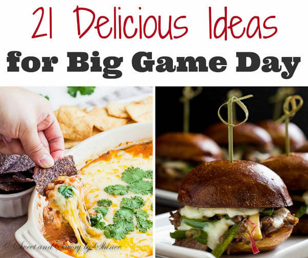 21 Delicious Ideas for Big Game Day- Everything from dips to meatballs and sliders, from sweets to pitcher drinks.