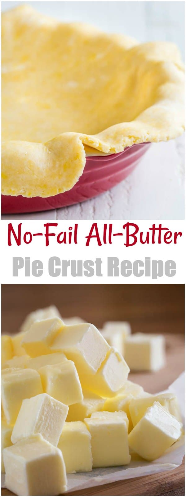 No Fail All Butter Pie Crust Recipe