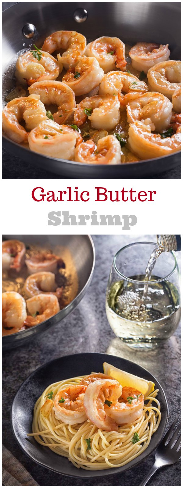 Garlic Butter Shrimp- quick and easy weeknight meal!
